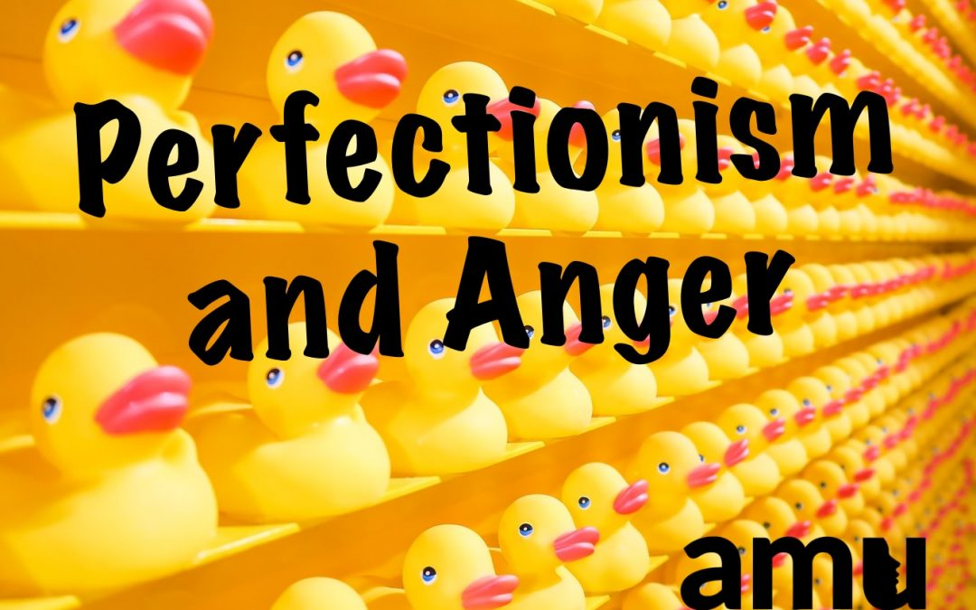 Anger and Perfectionism: How Perfection Stops Anger Control