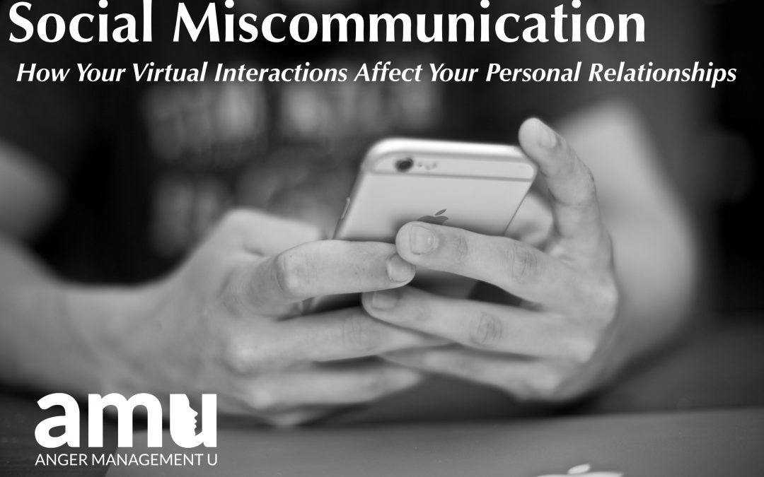 Social Miscommunication: How Your Virtual Interactions Affect Your Personal Relationships